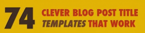 74 clever blog post titles